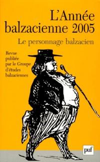 L'Annee Balzacienne N 6 2005 le Personnage Balzacien