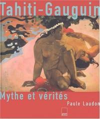 Tahiti-Gauguin : Mythe et vérités