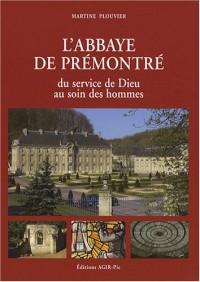 L'abbaye de Prémontré : Du service de Dieu au soin des hommes