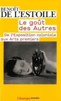 Le goût des autres : De l'Exposition coloniale aux Arts premiers