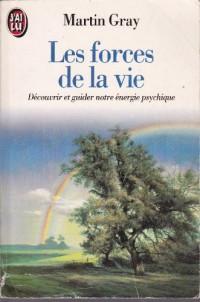Les Forces De La Vie, Découvrir et guider notre énergie psychique