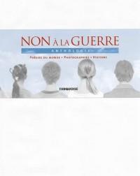 Non a la guerre, Anthologie, Poésies du Monde Photographies Histoire