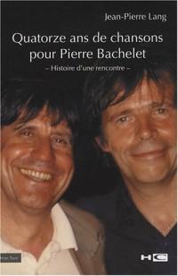 Quatorze ans de chansons pour Pierre Bachelet