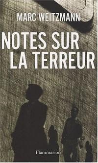 Notes sur la terreur : un voyage politique