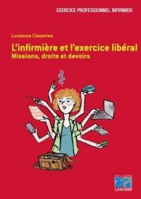 L'infirmière et l'exercice libéral : Missions, droits et devoirs