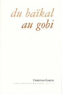 Du Baïkal au Gobi
