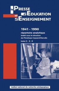 La presse d'éducation et d'enseignement : 1941-1990 - répertoire analytique tome 2, E-K