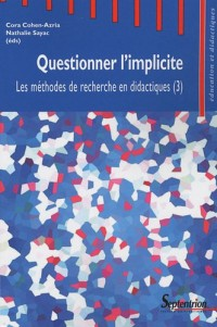 Les méthodes de recherche en didactiques : Tome 3, Questionner l'implicite