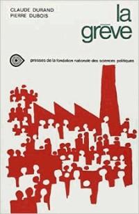 La grève : Enquête sociologique