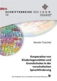 Kooperation von Kindertagesstätten und Grundschulen in der vorschulischen Sprachförderung: Eine Evaluation des integrierten Oldenburger Fortbildungsmodells (Livre en allemand)