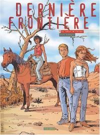 Dernière frontière, tome 3 : Les voleurs de chevaux