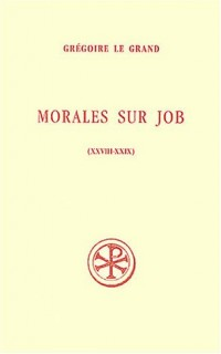 Morales sur Job : Livres 28-29