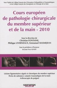 Cours européen de pathologie chirugicale du membre supérieur et de la main, 2010