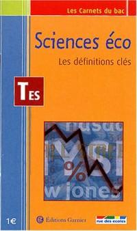 Les Carnets du bac : Sciences économiques, les définitions clés, terminale ES