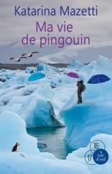 Ma vie de pingouin [Gros caractères]