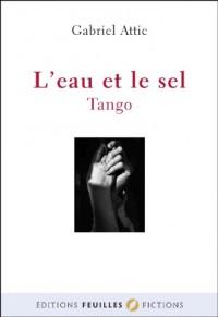 L'eau et le sel. Tango