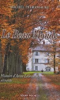 Le beau monde : Histoire d'Anna Labrousse, servante