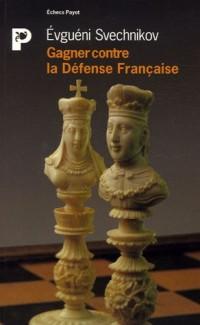 Gagner contre la Défense Française