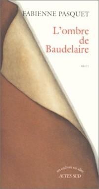 L'ombre de Baudelaire : Récit