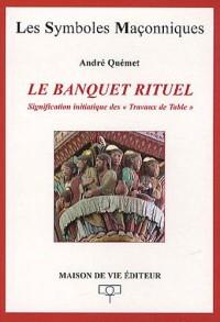 Le banquet rituel : Signification initiatique des