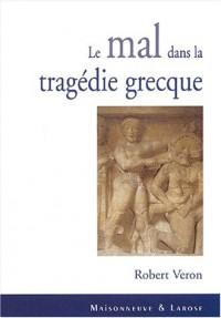 Le Mal dans la tragédie grecque