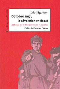 Octobre 1917, la révolution en débat : Réflexion sur la révolution russe et ses suites