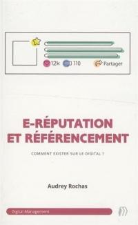 E-réputation et référencement : exister sur le digital