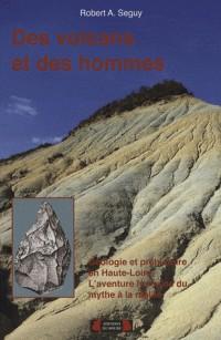 Des volcans et des hommes : Volcanisme et préhistoire en Haute-Loire, L'aventure humaine, du mythe à la réalité