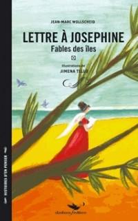 Lettre à Joséphine: Fables des îles