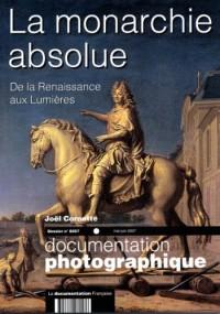 La monarchie absolue (Dossier n.8057 mai-juin 2007) De la Renaissance aux Lumières