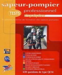 Tests sapeur-pompier professionnel équipier : le schéma national de formation des sapeurs-pompiers : 630 questions de type QCM