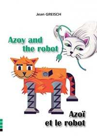Azoi et le Robot / Azoy and the Robot