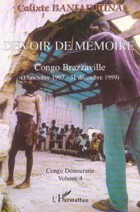 Devoir de mémoire. congo brazaville (15/10/97-31/12/99) congo democartie vo