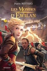 Les tentacules du mal: Les mondes d'Ewilan [Poche]