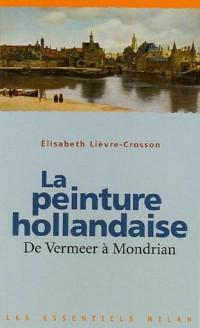 La peinture hollandaise : De Vermeer à Mondrian