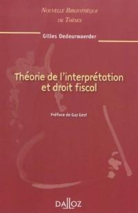 Théorie de l'interprétation et droit fiscal