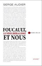 Foucault, le néolibéralisme et nous: essai