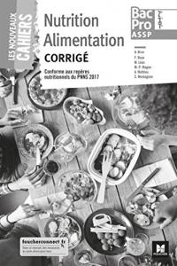 Les nouveaux cahiers - Nutrition Alimentation 2de-1re-Tle BAC PRO ASSP - Éd. 2018 - Corrigé