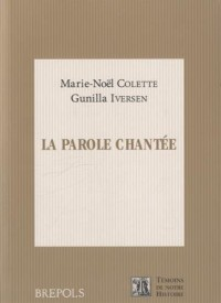 La parole chantée : Invention poétique et musicale dans le Haut Moyen Age occidental (1CD audio)