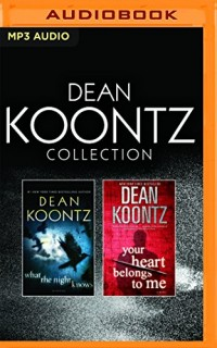 Dean Koontz Collection: What the Night Knows / Your Heart Belongs to Me