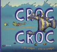 Croc Croc : Je la croque... tu me croques... il te croque... elle le croque...