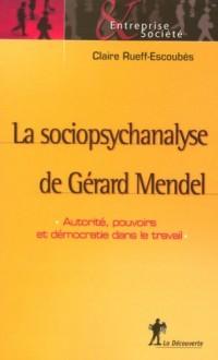 La sociopsychanalyse de Gérard Mendel : Autorité, pouvoirs et démocratie dans le travail