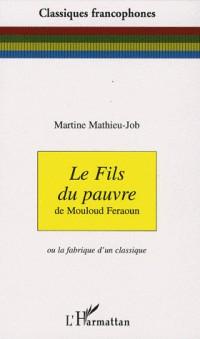 Le fils du pauvre de Mouloud Feraoun : Ou la fabrique d'un classique