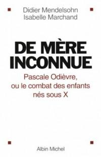 De mère inconnue : Pascale Odièvre, ou le combat des enfants nés sous X