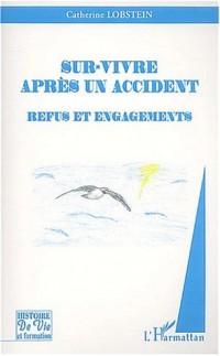 Sur-vivre après un accident. Refus et engagements
