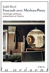 Foucault avec Merleau-Ponty : ontologie politique, présentisme et histoire [Poche]