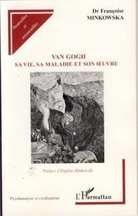Van Gogh : Sa vie, sa maladie et son oeuvre