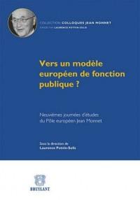 Vers un Modele Europeen de Fonction Publique?