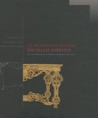 Le mobilier d'apparat des palais lorrains : Sous les règnes des ducs Léopold et François III (1698-1737)