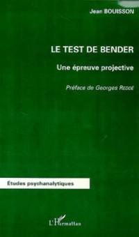 Le test de bender. une epreuve projective